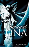 Spiritual DNA, William J. Brannan, 1607911914
