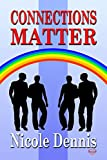 Connections Matter (Loving the Rainbow Book 3)