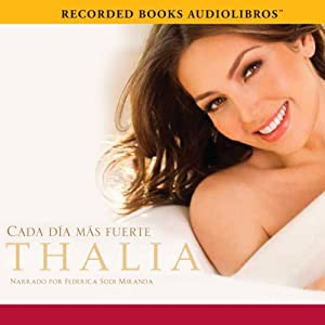 Cada día mas fuerte [Growing Stronger Every Day] Audiobook