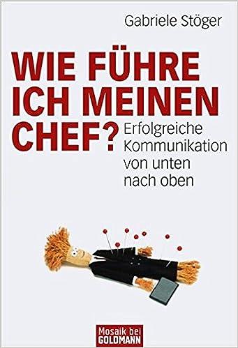 Cover des Buchs: Wie führe ich meinen Chef?: Erfolgreiche Kommunikation von unten nach oben