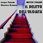 Il delitto dell'Olgiata [The Olgiata Crime]: Misteri Italiani | Jacopo Pezzan,Giacomo Brunoro