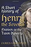 img - for Henry the Seventh (Albion Monarchs) book / textbook / text book