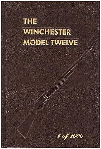 The Winchester Model Twelve