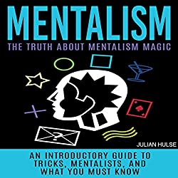 Mentalism: The Truth About Mentalism Magic