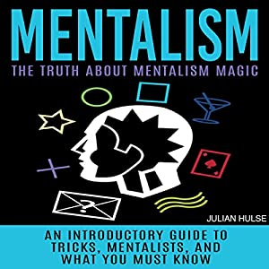 Mentalism: The Truth About Mentalism Magic Audiobook