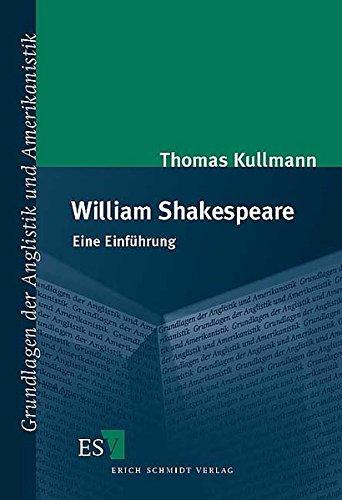 William Shakespeare: Eine Einführung (Grundlagen der Anglistik und Amerikanistik (GrAA), Band 26)