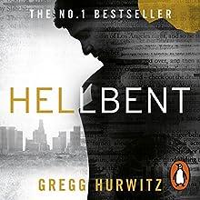 Hellbent Audiobook by Gregg Hurwitz Narrated by Scott Brick