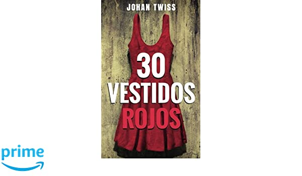 30 Vestidos Rojos (Spanish Edition): Johan Twiss, Alejandra Martinez: 9781507199077: Amazon.com: Books