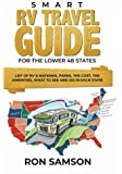 Smart RV Travel Guide For The Lower 48 States: List of RV & National Parks, the Cost, the Amenities, What to See and Do in Each State