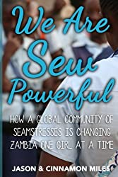 We Are Sew Powerful: How A Global Community Of Seamstresses Is Changing Zambia One Girl At A Time