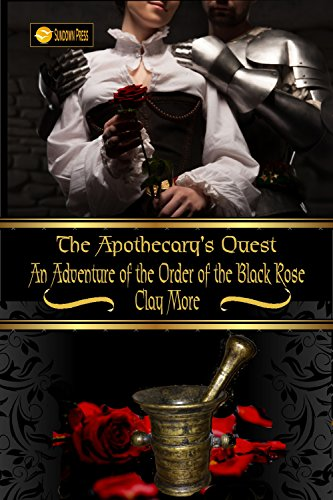 The Apothecary's Quest: An Adventure of the Order of the Black Rose (The Order Of The Quest compare prices)