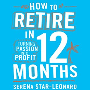 How to Retire in 12 Months Audiobook