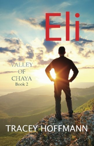 Download By Tracey Hoffmann Eli (Valley of Chaya) (Volume 2) (1st Frist Edition) [Paperback] pdf