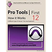 Pro Tools | First 12 - How it Works: A different type of manual - the visual approach
