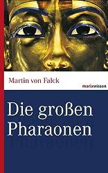 Die großen Pharaonen: Von Cheops bis Kleopatra.