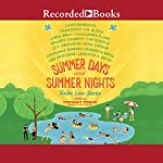 Summer Days and Summer Nights: Twelve Love Stories | Stephanie Perkins,Leigh Bardugo,Nina LaCour,Libba Bray,Francesca Lia Block,Stephanie Perkins
