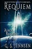 Requiem: Aurora Resonant Book Three (Volume 3)