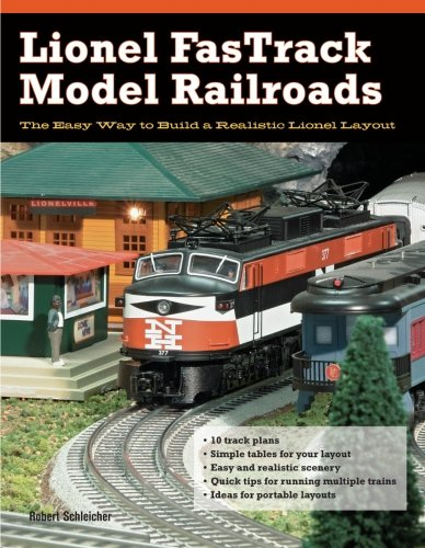 Lionel FasTrack Model Railroads: The Easy Way to Build a Realistic Lionel Layout (Lionel Book Fastrack)