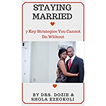 STAYING MARRIED: 7 Key Strategies You Cannot Do Without