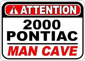 2000 00 PONTIAC GRAND PRIX GT Attention Man Cave Aluminum Street Sign - 10 x 14 Inches