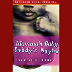 Momma's Baby Daddy's Maybe | Jamise L. Dames