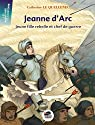 Jeanne d'Arc : Jeune fille rebelle et chef de guerre par Lequellenec