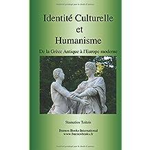 Identite culturelle et humanisme, De la Grece Antique al'Europe moderne