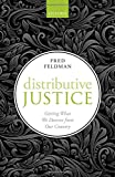 "Fred Feldman, ""Distributive Justice: Getting What We Deserve from Our Country"" (Oxford UP, 2016)"