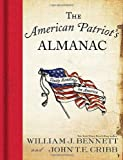 The American Patriot's Almanac, William J. Bennett and John T. E. Cribb, 1595552677