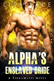 Alpha's Enslaved Bride: A SciFi Alien Mail Order Bride Romance (TerraMates Book 4)