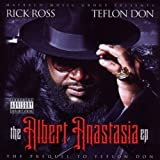 The Albert Anastasia Ep: The Prequel To Teflon Don by Rick Ross