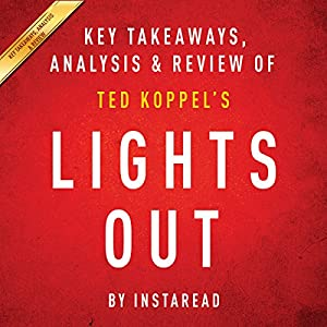 Lights Out: A Cyberattack, A Nation Unprepared, Surviving the Aftermath by Ted Koppel Audiobook