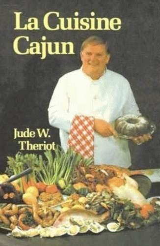 La Cuisine Cajun by Jude W. Theriot