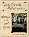 Losing Your Child - Finding Your Way, Carol Goodman Heizer, 0965640272