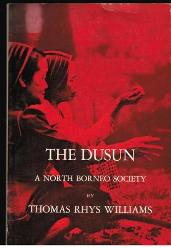 Dusun: A North Borneo Society (Case Study in Cultural Anthropology)