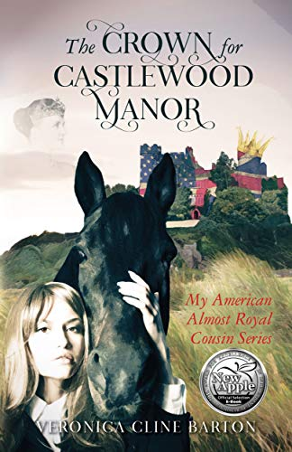 (The Crown for Castlewood Manor: My American Almost-Royal Cousin Series)