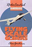 Flying Scale Gliders R-C Handbook, Gardner, Chas, 0852429827