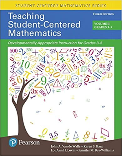 Teaching Student-Centered Mathematics Developmentally Appropriate Instruction for Grades 3-5