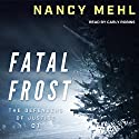 Fatal Frost: Defenders of Justice, Book 1 Audiobook by Nancy Mehl Narrated by Carly Robins