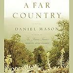A Far Country: A Novel | Daniel Mason