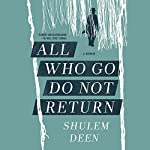 All Who Go Do Not Return: A Memoir | Shulem Deen