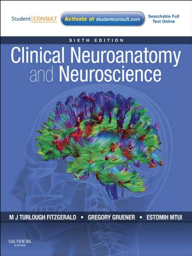 Clinical Neuroanatomy and Neuroscience (Fitzgerald, Clincal Neuroanatomy and Neuroscience) Pdf