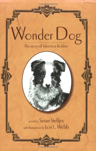 Read Online Wonder Dog: The Story of Silverton Bobbie PDF