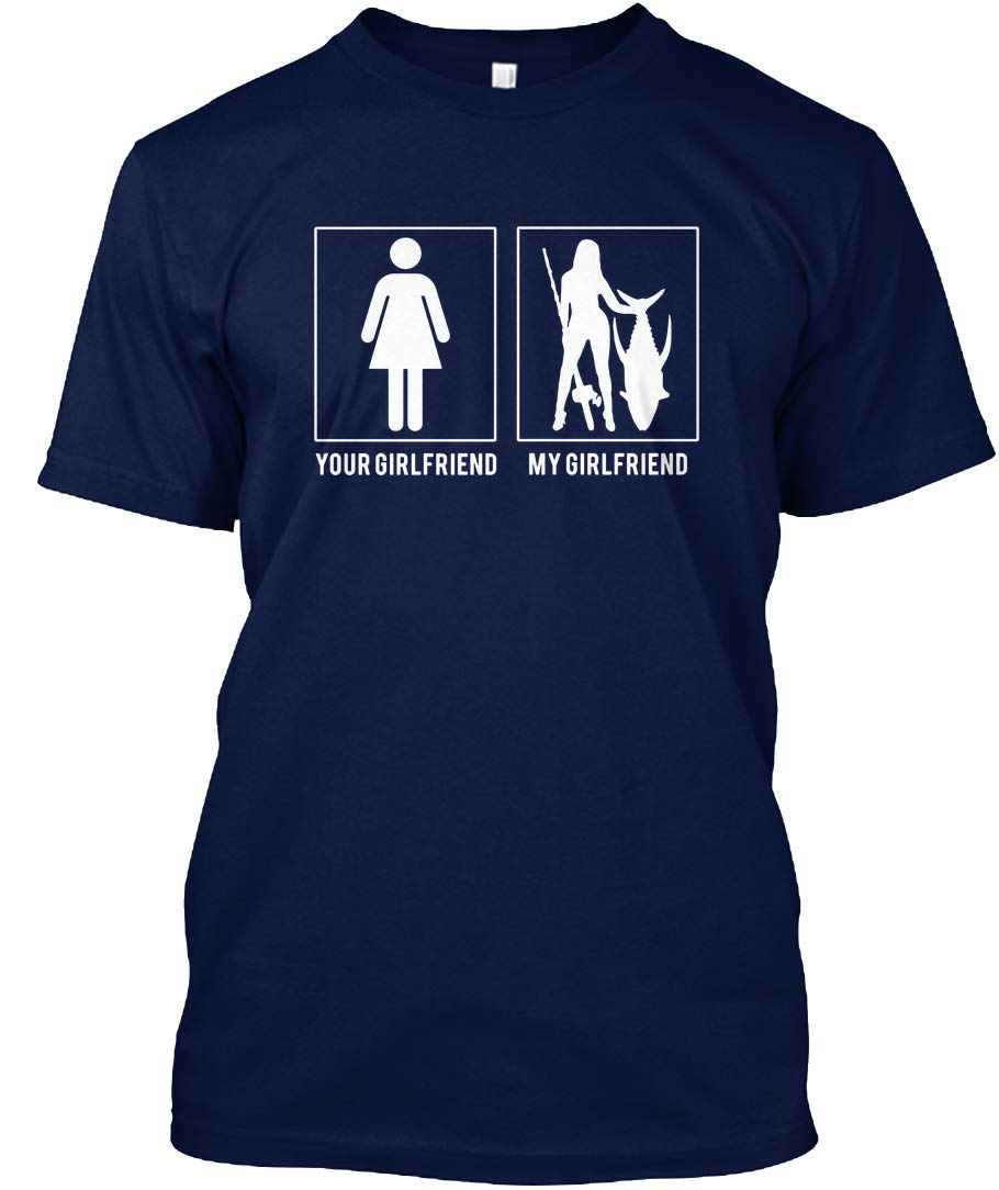 Fishing Your Girlfriend My Girlfriend T Shirts Tshirt Tagless Tee 6297