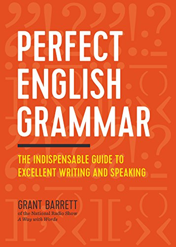 Perfect english grammar the indispensable guide to excellent perfect english grammar the indispensable guide to excellent writing and speaking by barrett fandeluxe
