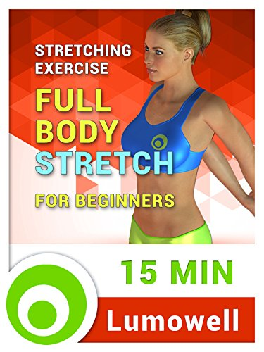 Stretching Exercise: Full Body Stretch for Beginners (Workout Plan For Weight Loss And Toning)