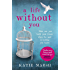 A Life Without You: an addictive and emotional read about love and family secrets