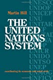 The United Nations System, Hill, Martin, 0521216745