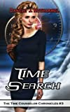 Time Search (The Time Counselor Chronicles) (Volume 3)