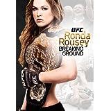 UFC: Ronda Rousey - Breaking Ground